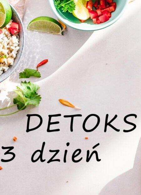 Detoks - 3 dzień