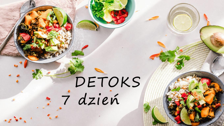 Detoks - 7 dzień